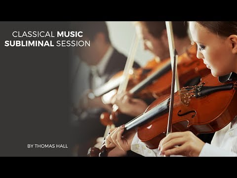 Confidence, Happiness & Motivation - Classical Music Subliminal Session - By Thomas Hall