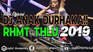 DJ ANAK DURHAKA RAHMAT TAHALU Ft ADHIOFFICIAL 2019