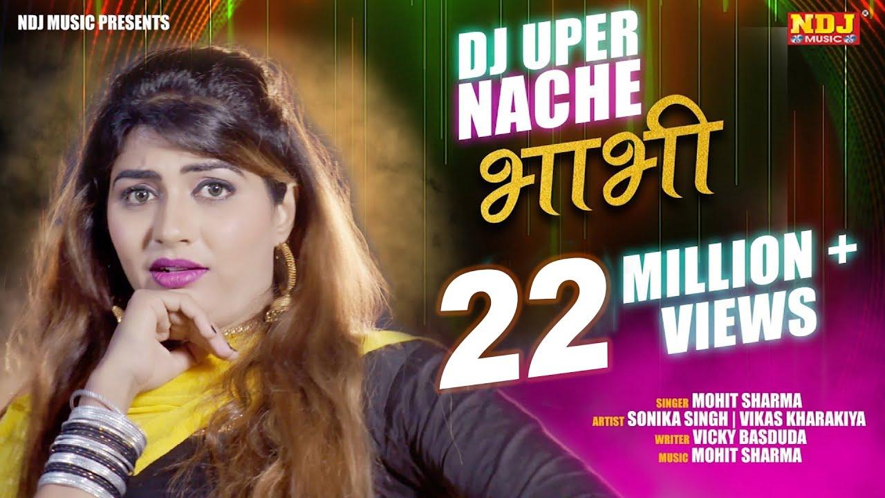 2018 New DJ Song #DJ UPER NACHE BHABHI # Sonika Singh # Vikas Kharakiya #  Mohit Sharma #2018Songs