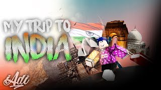 My Trip To India!! (A roblox Animated Storytime)