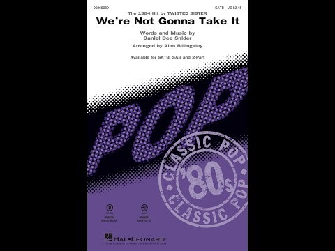 We're Not Gonna Take It (SATB) - Arranged by Alan Billingsley