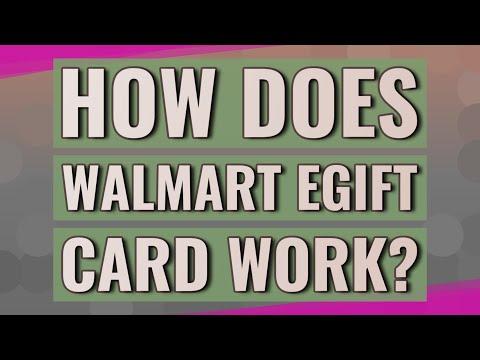 How Does Walmart EGift Card Work?