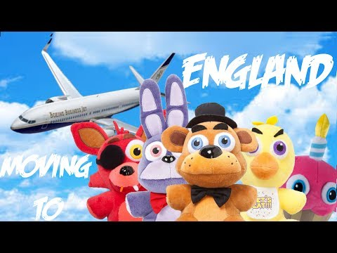 FNaF Plush: Moving to England