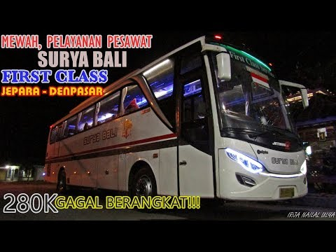 BUS MEWAH, PELAYANAN PESAWAT! Tragedi Batal Berangkat. Trip First Class Surya Bali Jepara - Denpasar