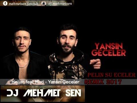 Heijan ft. Muti & Dj Mehmet Şen ft Özge - Yansın Geceler Remix ( Oryantel Versiyon )