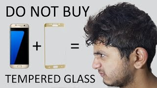 please do not buy tempered glass for note 7 s7 edge s6 edge s6 edge plus   wanna know why