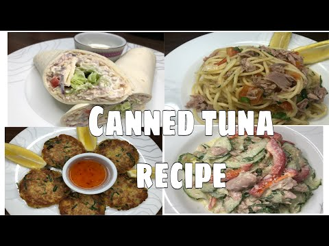 4 Easy Canned Tuna Recipe || Creamy Tuna Wrap || Tuna Pasta || Tuna Fish Cake || Cucumber Tuna Salad