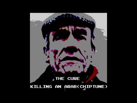 THE CURE - Killing An Arab(Chiptune cover) 2018