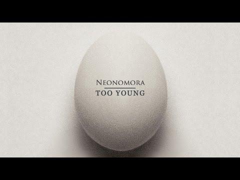 NEONOMORA - Too Young (Official Audio)