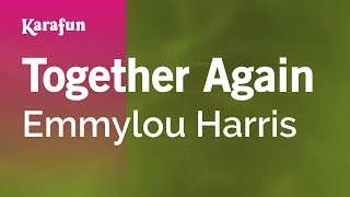 Karaoke Together Again - Emmylou Harris *