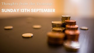 Thoughts from the Vicarage - Sunday 13th September