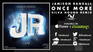 Jamison Randall - Once More (Silva Hound Remix)