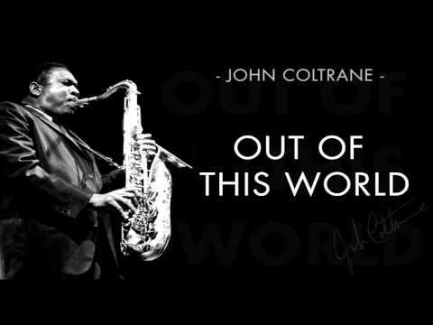 John Coltrane - Out of this World