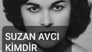 <b>Suzan Avcı</b> Kimdir