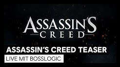 Assassin's Creed: Teaser | LIVE mit Bosslogic