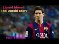 Lionel Messi The Untold Story Full Movie