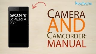 sony xperia z2 how to use the camera and camcorder manual