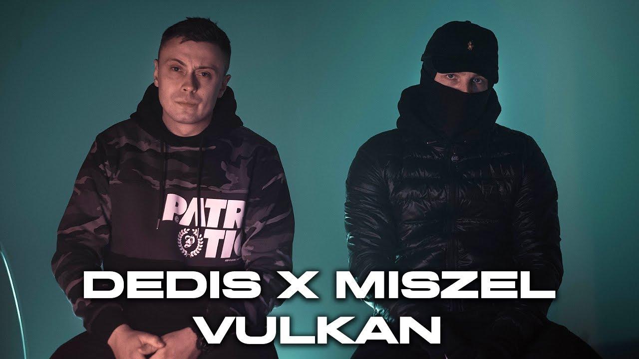 Dedis ft. Miszel - Vulkan (prod. Flame)