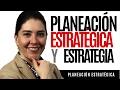 Planeación Estratégica   Planeación Estratégica y Estrategia   Estrategia Empresarial