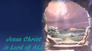 Jesus Christ is Lord of All - & Lyrics