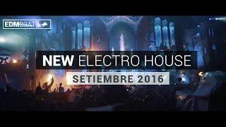 New Electro House EDM Mix Electronica Septiembre 2016 (Nombres y Descarga)