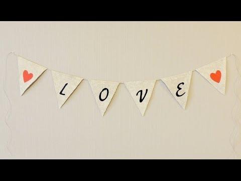 Гирлянда-флажки с надписью LOVE своими руками | Tavifa