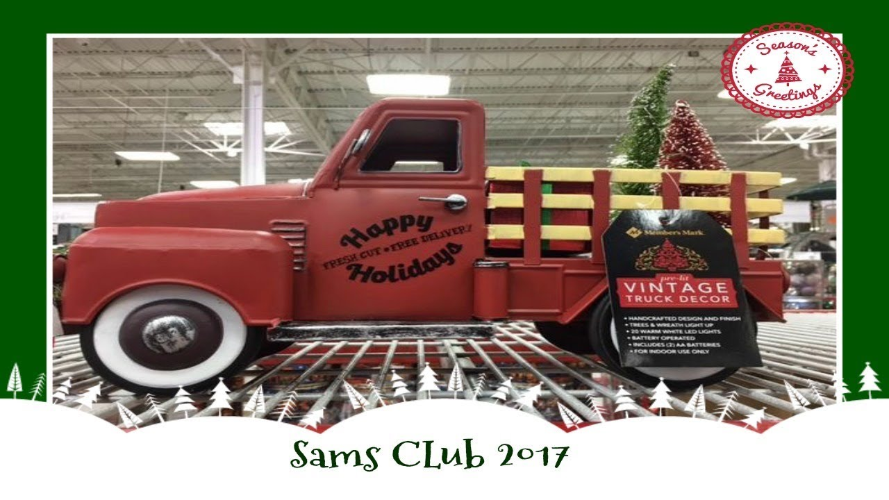 christmas gift shopping at sams club 2017 - Christmas Truck Decor