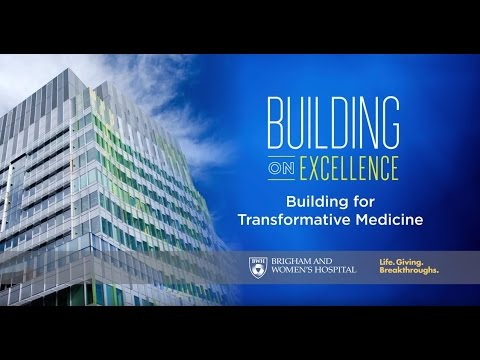 Inside the Building for Transformative Medicine Video - Brigham and Women