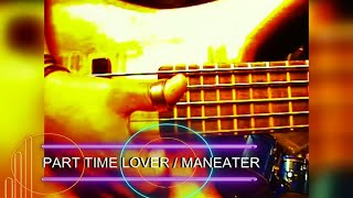 VIDEO: PART TIME LOVER - MANEATER