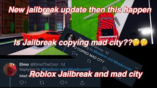Is Jailbreak copying Mad city?? | Roblox Jailbreak and Mad city | Answer is No