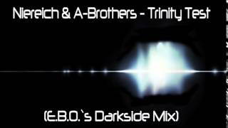 Niereich & A Brothers   Trinity Test E B O `s Darkside Mix