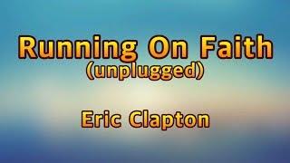 Running on faith(unplugged) - Eric Clapton(Lyrics)