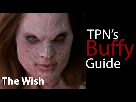 The Wish • S03E09 • TPN's Buffy Guide