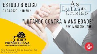Lutando Contra a Ansiedade - Lucas 12.22-34 - Rev. Marcony