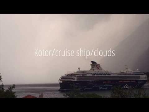 Kotor/cruise ship/clouds