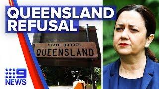 Coronavirus: Queensland Refusing Nsw Border Opening | Nine News Australia