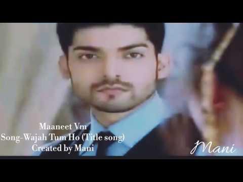Maaneet VM Wajah Tum Ho (Title Song)...