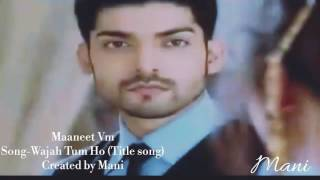 Maaneet VM Wajah Tum Ho (Title Song) Created by Mani