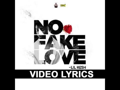 VIDEO LYRICS - Lil Kesh - No Fake Love - MUSIC LYRICS.mp4