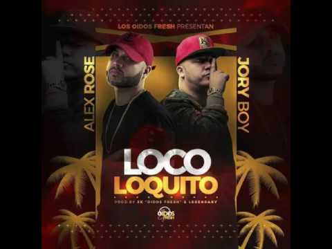 Loco Loquito - Jory Boy Ft Alex Rose [By. Oidos Fresh] (Audio Official)