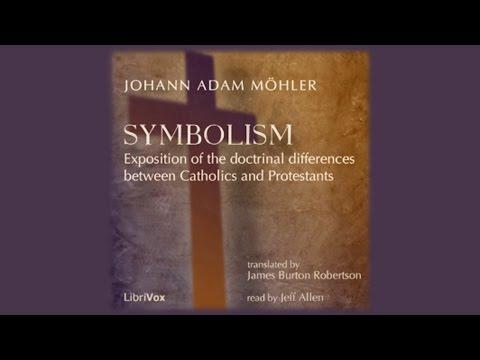 Symbolism | Johann Adam Möhler | Christianity - Commentary | Sound Book | English | 3/8