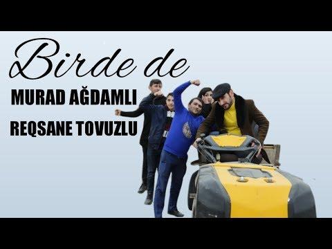 Murad Ağdamlı & Rəqsanə Tovuzlu  - Birdə De 2020 yeni klip