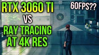 RTX 3060 Ti vs 4K RAY TRACING | 8 GAMES at 4K