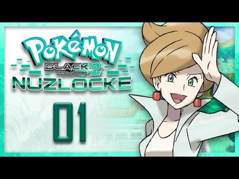 Pokemon Black 2 Nuzlocke: Don't Worry - PART 1 - Truegreen7