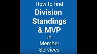 How to find Division Standings and MVP info on the new Member Services site and app