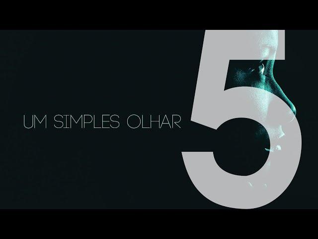 UM SIMPLES OLHAR - 5 de 5 - Além da necessidade