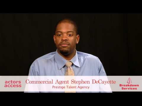 Tips from Agents - Stephen DeCayette, PRESTIGE TALENT AGENCY