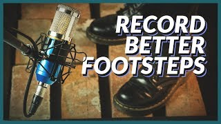 How to Record BETTER Footstep Sound Effects | The Film Look