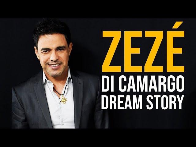 A TRAJETÓRIA DE ZEZÉ DI CAMARGO | Dream Story
