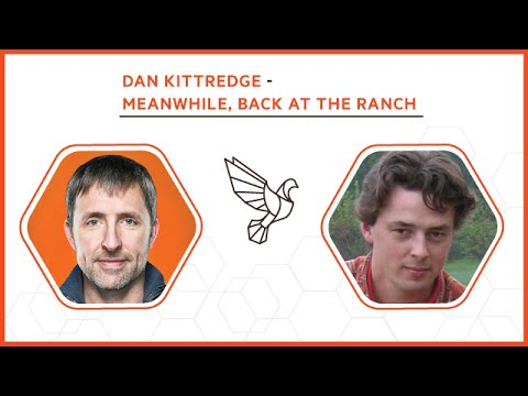 Dan Kittredge: Meanwhile, Back at the Ranch - #308